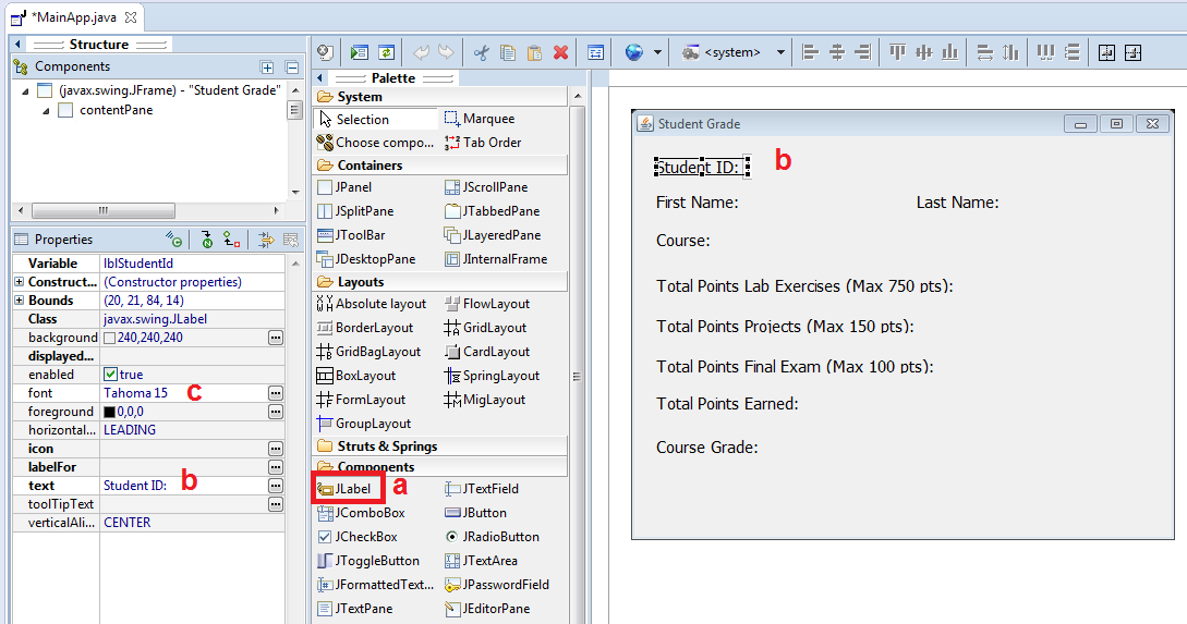LAB PROJECT 02: Java GUI – Student Grade Goal: In this